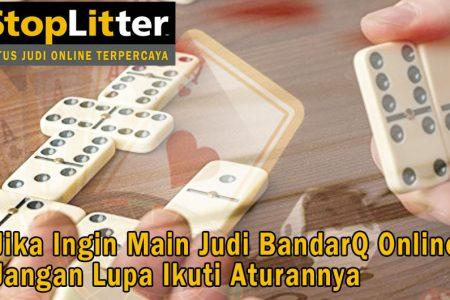BandarQ Online Jangan Lupa Ikuti Aturannya - StopLitter