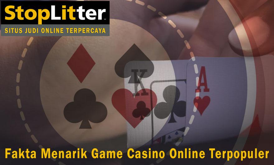 Casino Online - Fakta Menarik Game Casino Online Terpopuler - StopLitter
