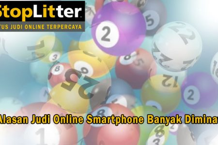 Judi Online Smartphone Banyak Diminati - StopLitter