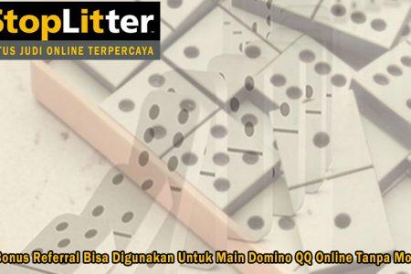 Domino QQ Online Tanpa Modal Bonus Referral - StopLitter